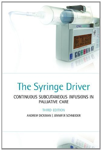 Syringe Infusion - The Syringe Driver: Continuous subcutaneous infusions in palliative care by Dickman. Andrew ( 2011 ) Paperback