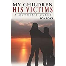 My Children His Victims: A Mother's Quest