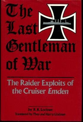 (The Last Gentleman-of-War: The Raider Exploits of the Cruiser Emden (English and German Edition))