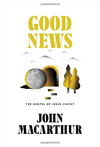Good News  The Gospel Of Jesus Christ