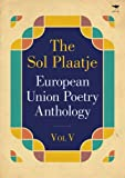 The Sol Plaatje European Union Poetry Anthology Vol. V