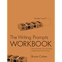 The Writing Prompts Workbook, Grades 1-2: Story Starters for Journals, Assignments and More (The Writing Prompts Workbook Series)