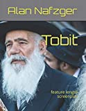 Tobit: feature length screenplay