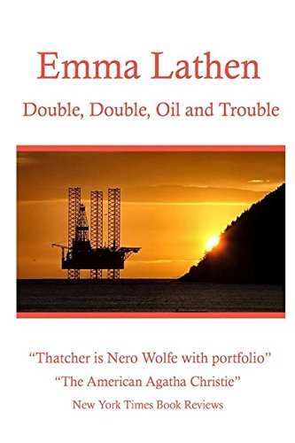 Double, Double, Oil and Trouble: An Emma Lathen Best Seller (Emma Lathen: # 17 of 37)