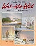 Wet-into-Wet, Bryan A. Thatcher, 0855327871