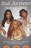 Soul Survivors : The Official Autobiography of Destiny's Child