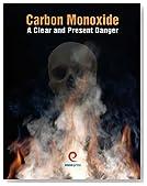 Carbon Monoxide: A Clear and Present Danger