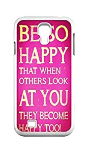 customize Samsung Galaxy S4 Case - Be So Happy That When Others Look At You They Become Happy Too Hard Plastic Back Protection Phone Case Cover -2009 Father O case