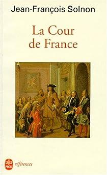 La cour de France par Solnon