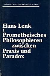Prometheisches Philosophieren: Zwischen Praxis und Paradox (Radius Bücher) (German Edition)