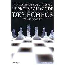 Le nouveau guide des échecs: Traité complet