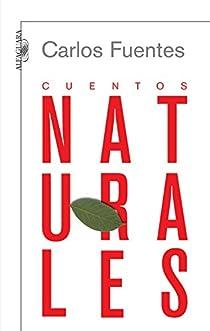 Cuentos naturales par Carlos Fuentes