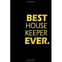 Best House Keeper Ever: Perfect Gift, Lined Notebook, Gold Letters, Diary, Journal, 6 x 9 in., 110 Lined Pages