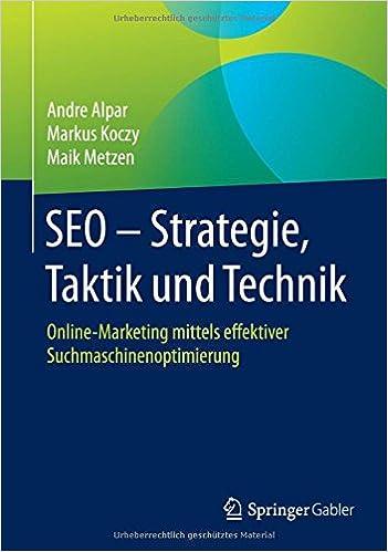 Cover des Buchs: SEO - Strategie, Taktik und Technik: Online-Marketing mittels effektiver Suchmaschinenoptimierung