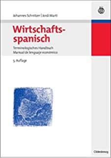 Wirtschaftsspanisch: Terminologisches HandbuchManual de lenguaje económico