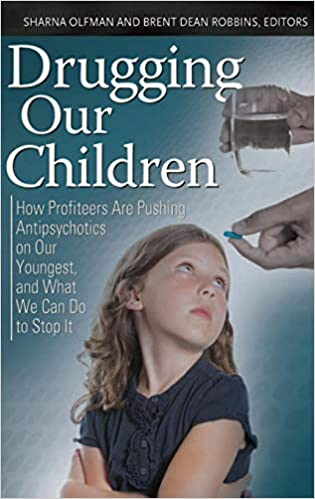 The Drugging Of American Boy >> Drugging Our Children How Profiteers Are Pushing Antipsychotics On