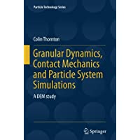 Granular Dynamics, Contact Mechanics and Particle System Simulations: A DEM study