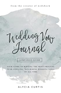 Wedding vow writing how to write the most original tear inducing wedding vow journal your guide to writing the most original tear inducing junglespirit