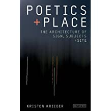 Poetics and Place: The Architecture of Sign, Subjects and Site