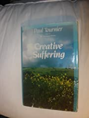 Creative Suffering by Paul Tournier…