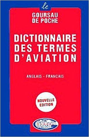 eBook gratuit prime Dictionnaire des termes d'aviation, volume 1 - 20.000 traductions (anglais/francais) by Henri Goursau CHM