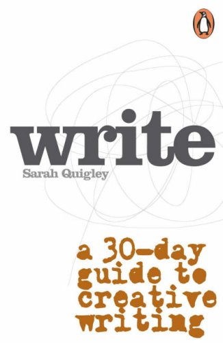 Write: A Step-by-Step Guide to Successful Creative Writing