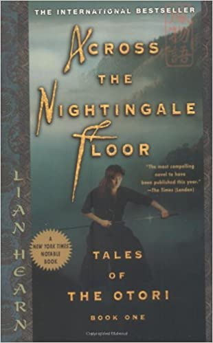 Across the Nightingale Floor: Tales of the Otori Book One (Tales of the Otori )