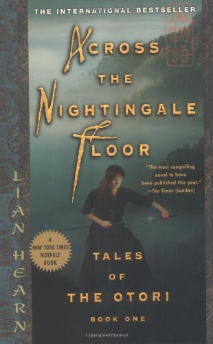 Amazon.com: Across The Nightingale Floor (Tales Of The Otori, Book 1)  (9781573223324): Lian Hearn: Books