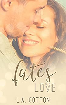 Fate's  Love (Fate's Love Book 1) by [Cotton, L A]