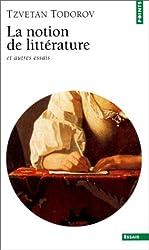 La notion de littérature et autres essais (Points. Littérature)