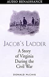 Title Jacobs Ladder A Story Of Virginia During The Civil War Authors Donald McCaig ISBN 1 55927 508 978 8 USA Edition