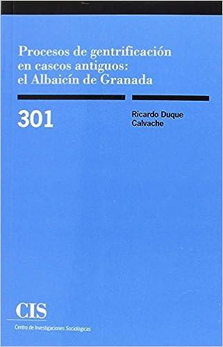 PROCESOS DE GENTRIFICACION EN CASCOS ANTIGUOS EL ALBAICIN: 9788474767209: Amazon.com: Books