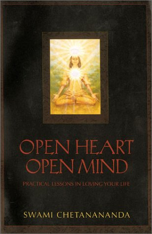 Open Heart, Open Mind: Practical Lessons in Loving Your Life