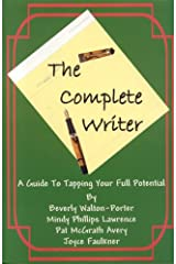The Complete Writer: A Guide to Tapping Your Full Potential Paperback
