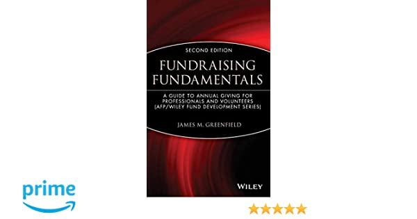 Fundraising Fundamentals A Guide To Annual Giving For