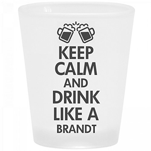 Like A Brandt: Frosted Shot Glass ()