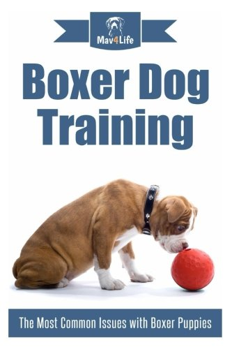 Download Boxer Dog Training: The Most Common Issues with Boxer Puppies PDF