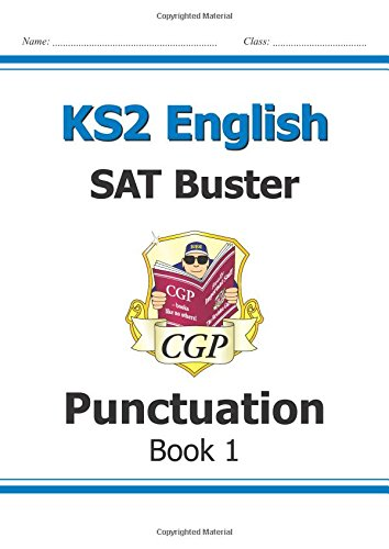 KS2 English SAT Buster: Punctuation Book 1 (for tests in 2018 and beyond)