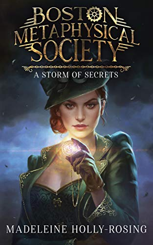 Boston Metaphysical Society: A Storm of Secrets by [Holly-Rosing, Madeleine]
