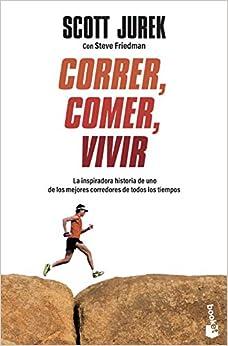 Book's Cover of Correr, comer, vivir: La inspiradora historia de uno de los mejores corredores de todos los tiempos (Prácticos) (Español) Tapa blanda – 17 junio 2014
