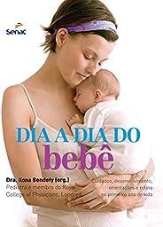 Dia a dia do bebê: Cuidados, Desenvolvimento, Orientações e Rotina no Primeiro ano de Vida