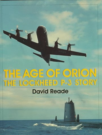 - The Age of Orion: The Lockheed P-3 Story