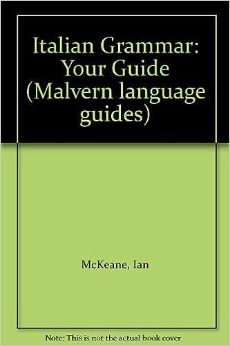 Italian Grammar: Your Guide (Malvern language guides)