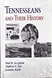 Tennesseans and Their History, Bergeron, Paul H. and Ash, Stephen V., 1572330554