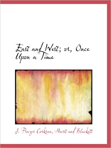 Book East and West: or, Once Upon a Time