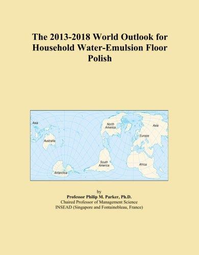 the-2013-2018-world-outlook-for-household-water-emulsion-floor-polish