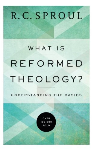 What Is Reformed Theology?: Understanding the Basics (Paperback)