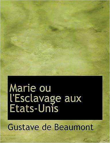 Lataa ebook-muodossa zip Marie ou l'Esclavage aux Etats-Unis (French Edition) 0559126700 RTF