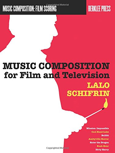 Music Composition for Film and Television (Music Composition: Film Scoring) Lalo Schifrin