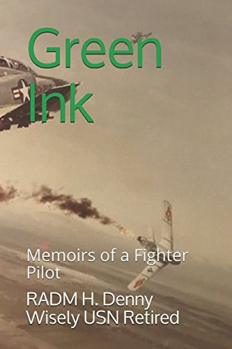 Usn Fighter - Green Ink: Memoirs of a Fighter Pilot